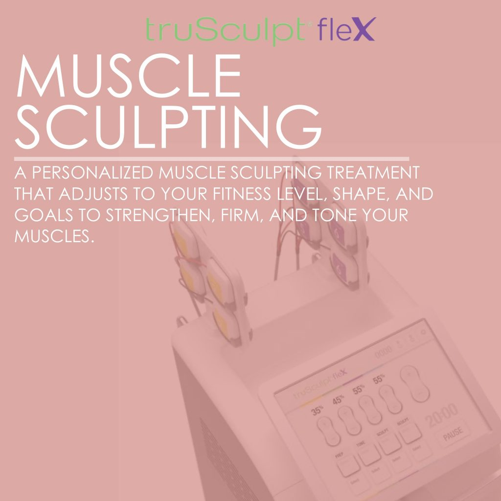 truSculpt Flex muscle sculpting treatment
